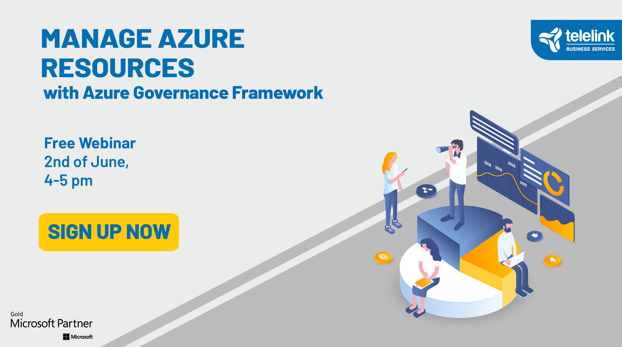 Manage Azure resources with Azure Governance Framework
